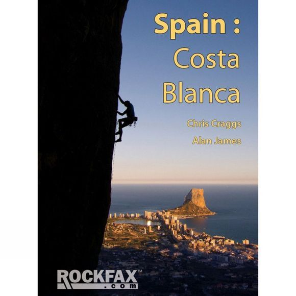 Rockfax Spain: Costa Blanca: Rockfax Climbing Guide No Colour