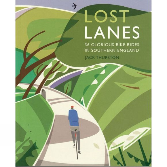 Wildthings Lost Lanes: 36 Glorious Bike Rides in Southern England No Colour