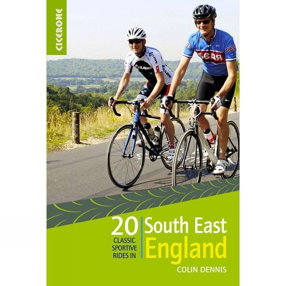 Cicerone 20 Classic Sportive Rides: South East England 1st Edition, March 2015