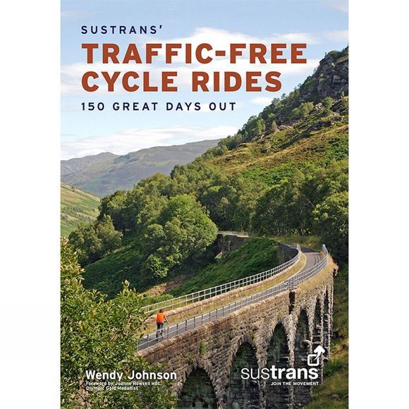 Sustrans Traffic-Free Cycle Rides: 150 Great Days Out 1st Edition, March 2015