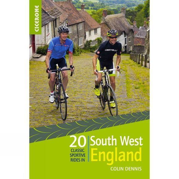 Cicerone 20 Classic Sportive Rides: South West England 1st Edition