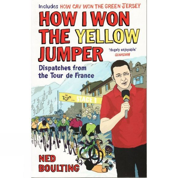 Yellow Jersey Press How I Won the Yellow Jumper: Dispatches from the Tour de France No Colour
