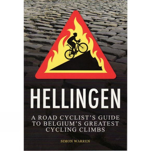 Frances Lincoln Hellingen: A Road Cyclists Guide to Belgium's Greatest Cycling Climbs No Colour