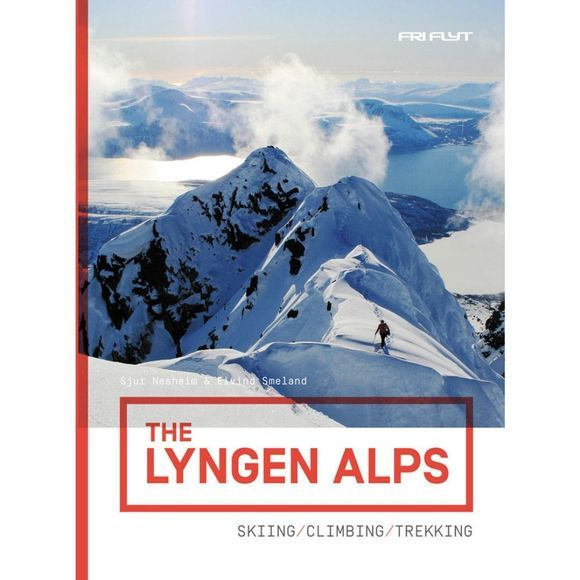 The Lyngen Alps: Skiing, Climbing, Trekking