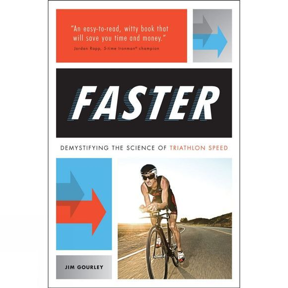 Velo Press Faster: Demystifying the Science of Triathlon Speed No Colour