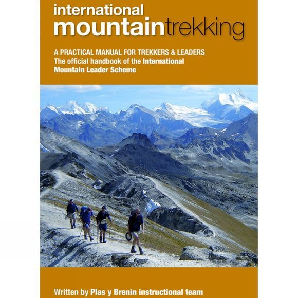UK Mountain Training International Mountain Trekking: A Practical Manual for Trekkers and Leaders No Colour