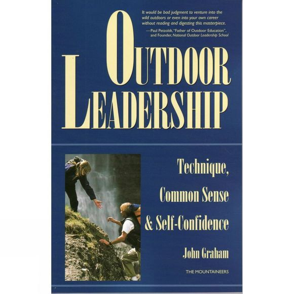 The Mountaineers Outdoor Leadership: Technique, Common Sense and Self-Confidence No Colour