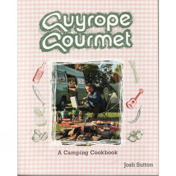 Punk Publishing Guyrope Gourmet: A Camping Cookbook No Colour