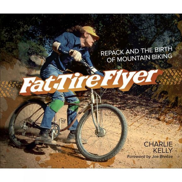 Velo Press Fat-Tire Flyer: Repack and the Birth of Mountain Biking 1st ed, Oct 2014