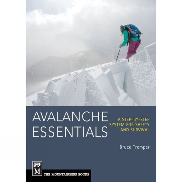The Mountaineers Avalanche Essentials: A Step-by-Step System for Safety and Survival No Colour
