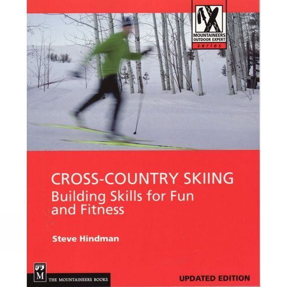 The Mountaineers Cross-country Skiing: Building Skills for Fun and Fitness No Colour