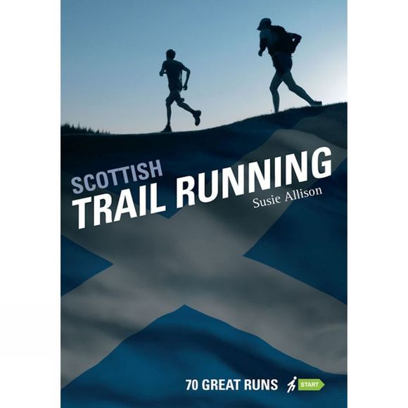 Scottish Trail Running: 70 Great Runs