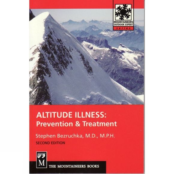 The Mountaineers Altitude Illness: Prevention and Treatment No Colour