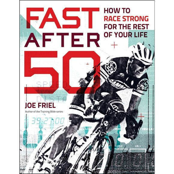 Velo Press Fast After 50: How to Race Strong for the Rest of Your Life 1st Edition, 2015