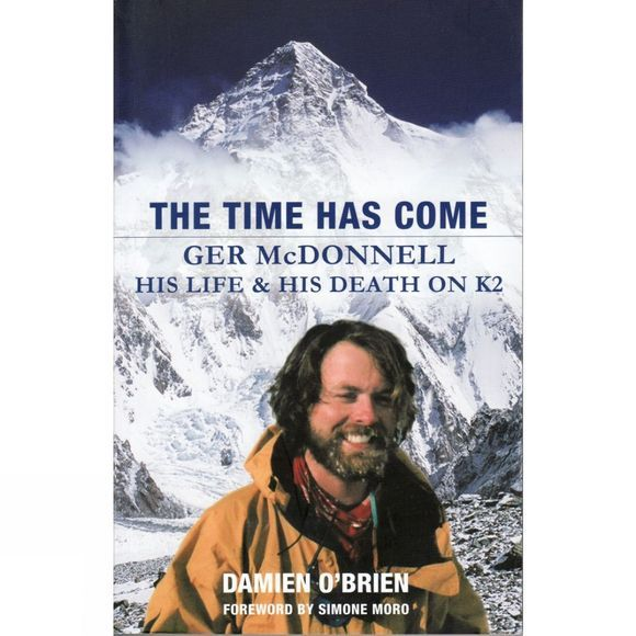 Collins Press The Time Has Come: Ger McDonell: His Life and Death on K2 No Colour