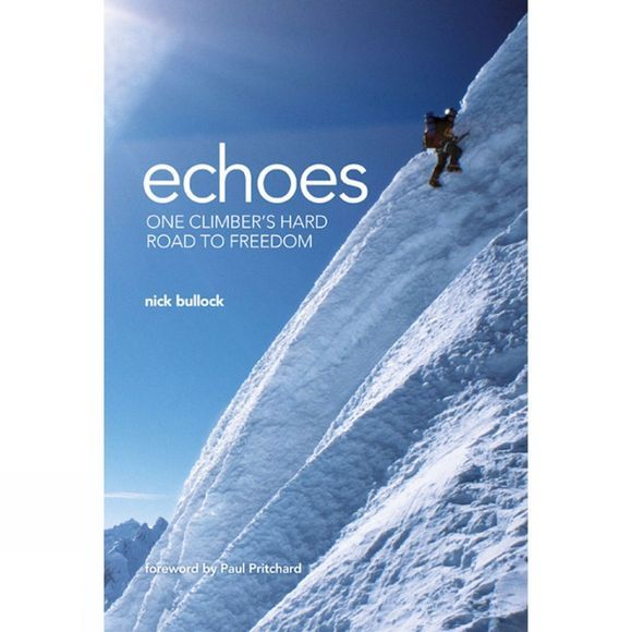 Vertebrate Publishing Echoes: One Climber's Hard Road to Freedom No Colour