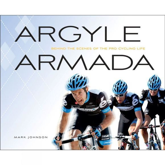 Velo Press Argyle Armada: Behind the Scenes of the Pro Cycling Life No Colour