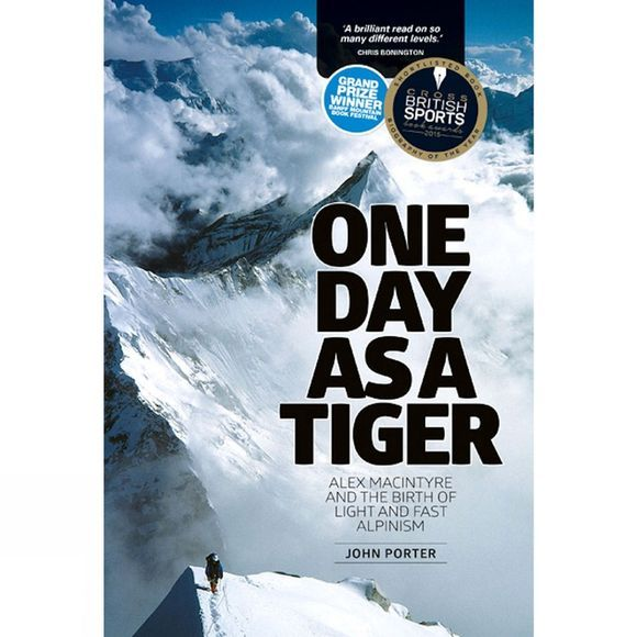 Vertebrate Publishing One Day as a Tiger: Alex MacIntyre and the Birth of Light and Fast Alpinism 2nd Edition, Paperback