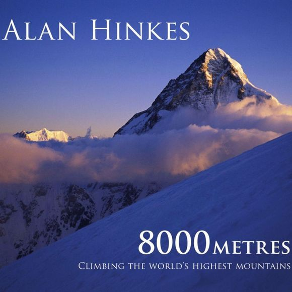 8,000m: Climbing the World's Highest Mountains