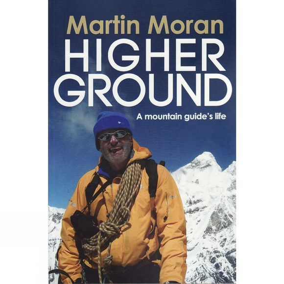 Higher Ground: A Mountain Guide's Life
