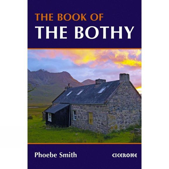 Cicerone The Book of the Bothy 1st Edition