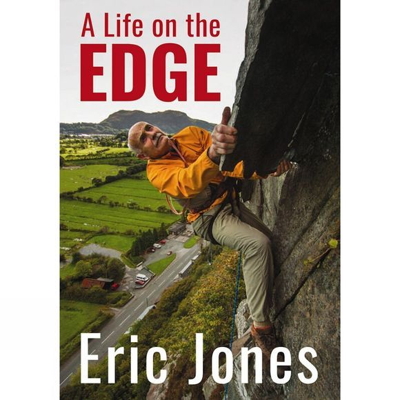 Gwasg Carreg Gwalch Eric Jones: A Life on the Edge 1st Edition