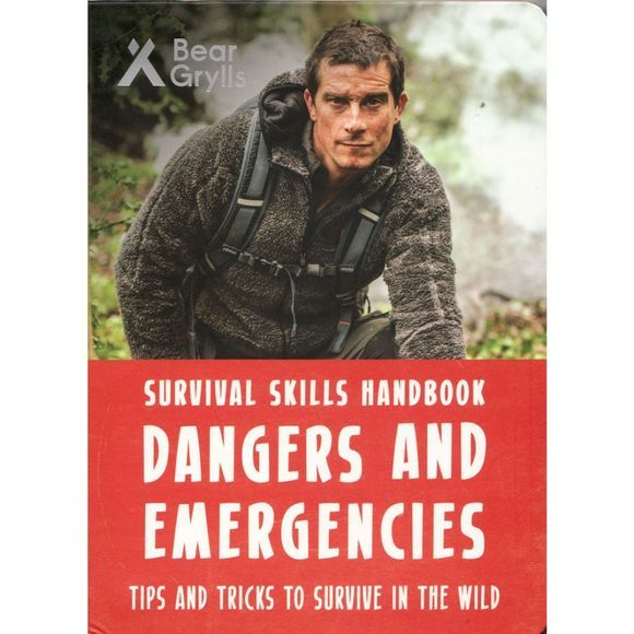 Bonnier Publishing Bear Grylls: Dangers and Emergencies 1st ed, March 2017