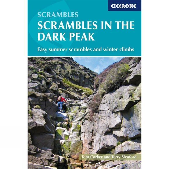 Cicerone Scrambles in the Dark Peak: Easy Summer Scrambles and Winter Climbs 2nd Edition,  Aug 2018