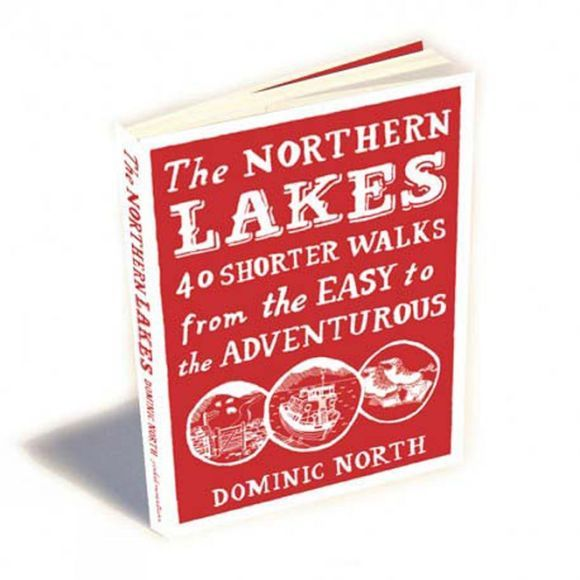 The Northern Lakes: 40 Shorter Walks
