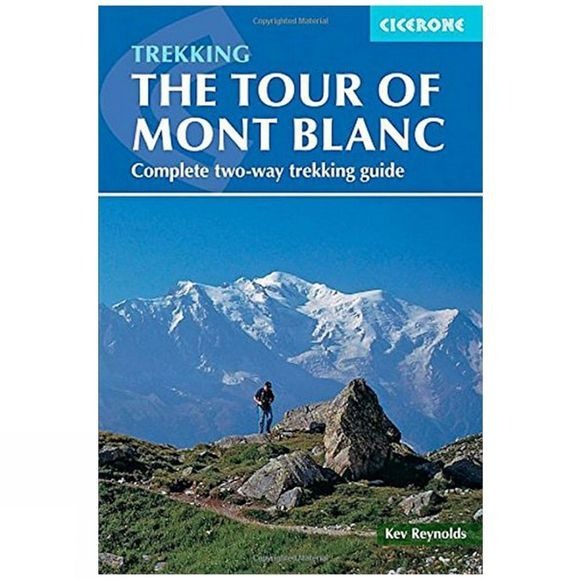 Cicerone Tour of Mont Blanc: Complete Two-Way Trekking Guide 4th Edition, February 2015