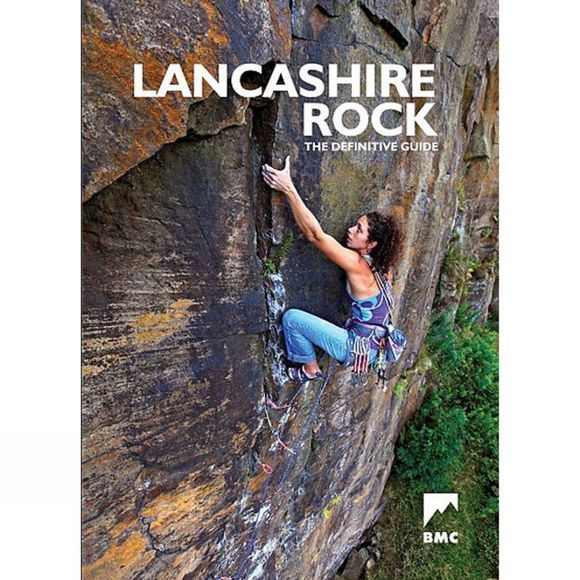 British Mountaineering Council Lancashire Rock: The Definitive BMC Guide 2016
